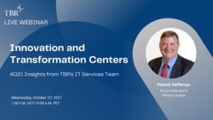 TBR Webinar: 4Q21 Innovation and Transformation Centers Insights